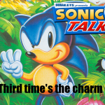 "Sonic Talk #24 ""Third time's the charm."""