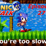"Sonic Talk #27 ""You're too slow!"""
