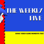 The Weekly Five: Sonic Video Game Moments that Make Us Smile