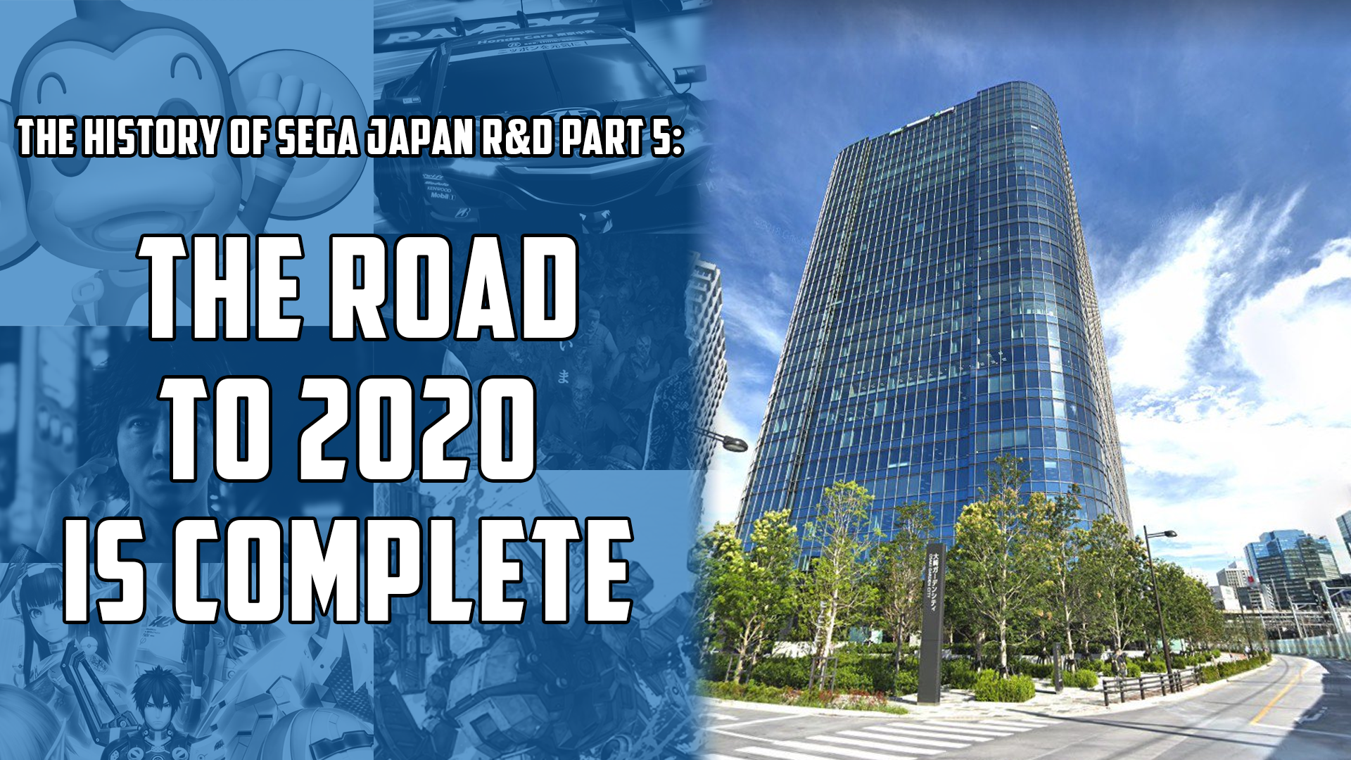 The History of Sega Japan R&D Part 5: The Road to 2020 is Complete